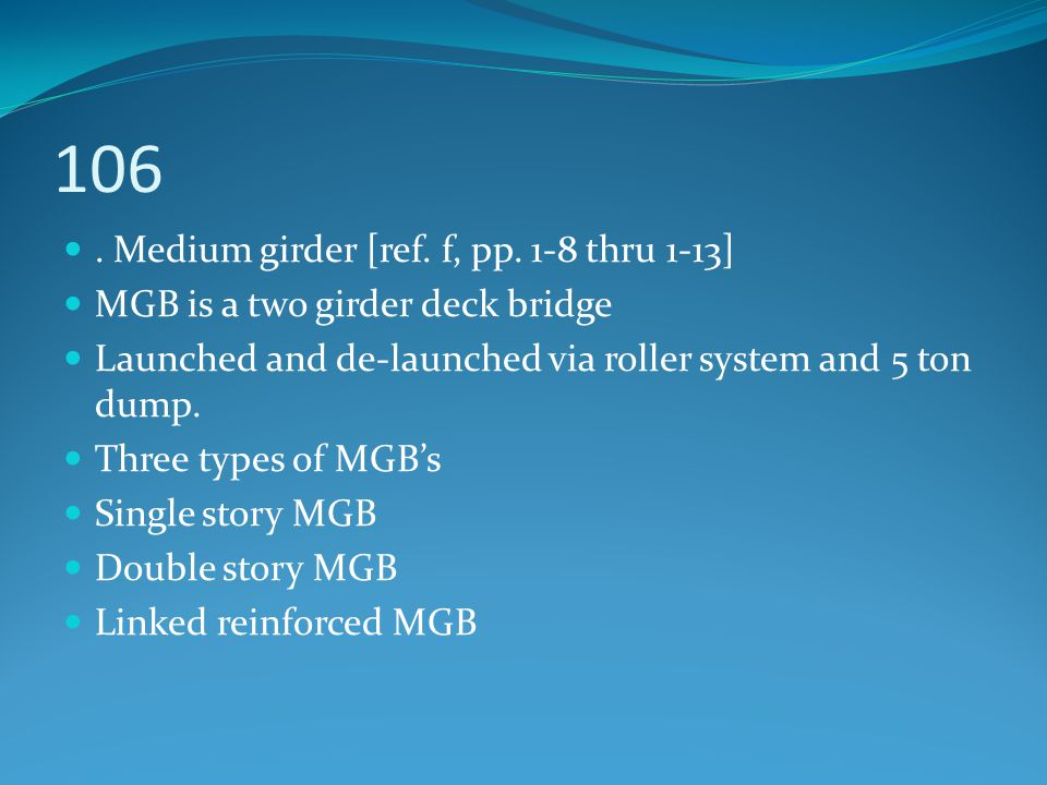 106 . Medium girder [ref. f, pp. 1-8 thru 1-13]
